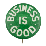 Business is Good Green Cause Button Museum