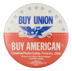 Buy Union Buy American Cause Button Museum