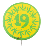 California Marijuana Initiative 19 Cause Button Museum