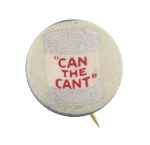 Can The Cant Cause Button Museum