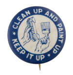 Clean Up and Paint Up Keep It Up Cause Button Museum