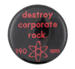 Destroy Corporate Rock Cause Button Museum