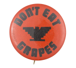 Don't Eat Grapes Cause Button Museum