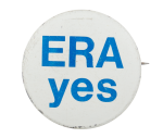 ERA Yes Blue and White Cause Button Museum