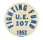 Fighting Fund 1952 Cause Button Museum