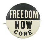 Freedom Now CORE Cause Button Museum