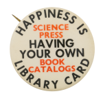 Happiness is Having Your Own Library Card Cause Button Museum
