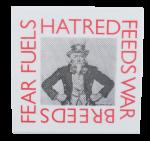 Hatred Feeds War Cause Button Museum