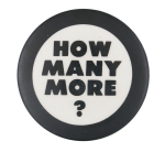 How Many More Cause Button Museum