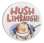 Hush Limbaugh Cause Button Museum