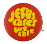 Jesus Cares We Care Cause Button Museum