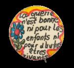 La Guerre n'est Bonne Cause Button Museum