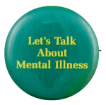 Let's Talk About Mental Illness Cause Busy Beaver Button Museum