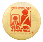 Make Every Ride a Safe Ride Cause Busy Beaver Button Museum