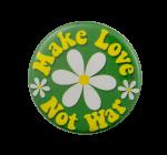 Flower Make Love Not War Cause Busy Beaver Button Museum
