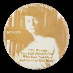 Margaret Sanger Cause Button Museum