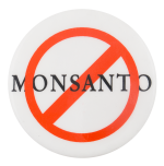 No Monsanto Cause Button Museum