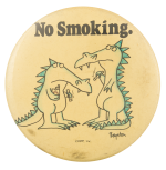 No Smoking Dragons Cause Button Museum