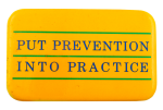 Put Prevention into Practice Cause Busy Beaver Button Museum
