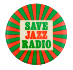 Save Jazz Radio Cause Button Museum