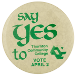 Say Yes to Thornton Community College cause busy beaver button museum