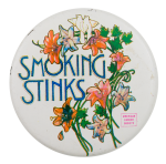Smoking Stinks Cause Button Museum