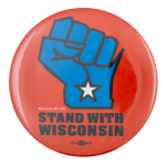 Stand with Wisconsin Cause Button Museum