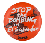 Stop the Bombing in El Salvador Cause Button Museum