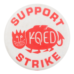 Support KQED Strike Cause Button Museum