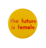 The Future Is Female Cause Busy Beaver Button Museum