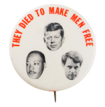 They Died to Make Men Free  Cause Button Museum
