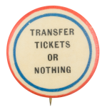 Transfer Tickets or Nothing Cause Button Museum