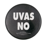 Uvas No Black Cause Button Museum