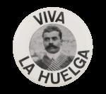 Viva La Huelga Emiliano Zapata Cause Button Museum