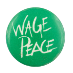 Wage Peace Cause Button Museum