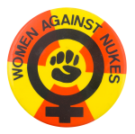 Women Against Nukes Cause Button Museum