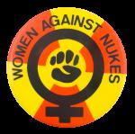 Women Against Nukes Cause Button Museum