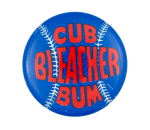 Cub Bleacher Bum Chicago Button Museum