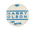 Harry Olson For Mayor Chicago Button Museum