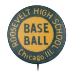 Roosevelt High School Baseball Chicago Button Museum