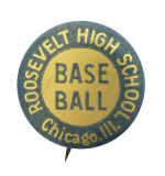 Roosevelt High School Baseball Gold Chicago Button Museum