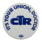CIR It's Your Union Club Busy Beaver Button Museum