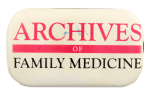 Archives of Family Medicine Club Busy Beaver Button Museum