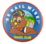 Be Rail Wise Club Button Museum