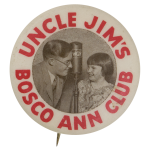 Uncle Jim's Bosco Ann Club Club Button Museum