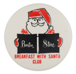 Breakfast with Santa Club Club Button Museum