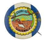 Club I.G. Guatemala Club Button Museum