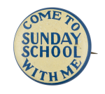 Come to Sunday School Club Button Museum