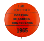 Foreign Missions Conference 1965 Club Button Museum