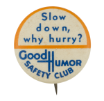 Good Humor Safety Why Hurry Club Button Museum